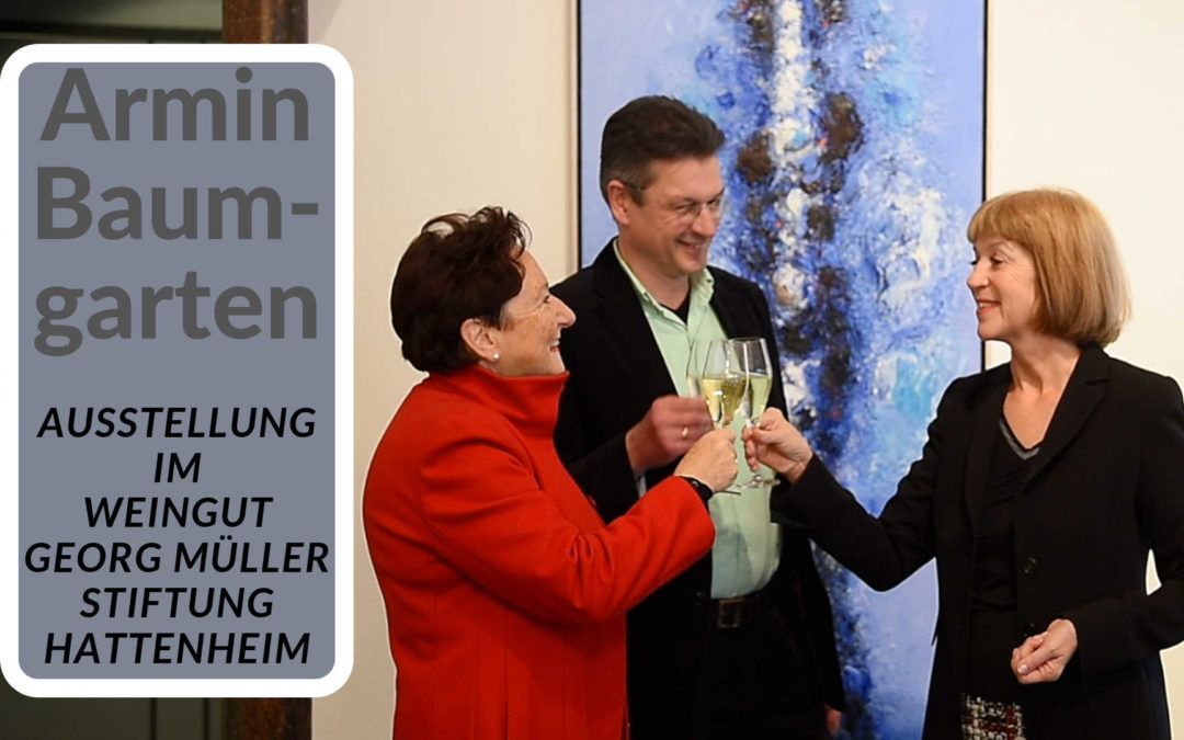 Full-HD-Video ARMIN BAUMGARTEN – MALEREI – Ausstellungseröffnung im Weingut Georg Müller Stiftung Hattenheim